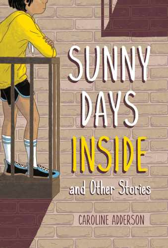 Sunny Days Inside and Other Stories - Best Middle Grade Books Releasing in Fall 2021