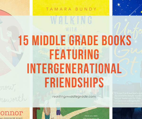Best Middle Grade Books with Intergenerational Friendships