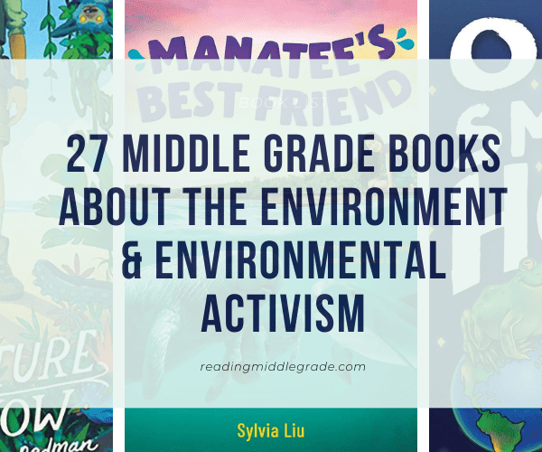 27 Middle Grade Books About the Environment & Environmental Activism (+ Printable)