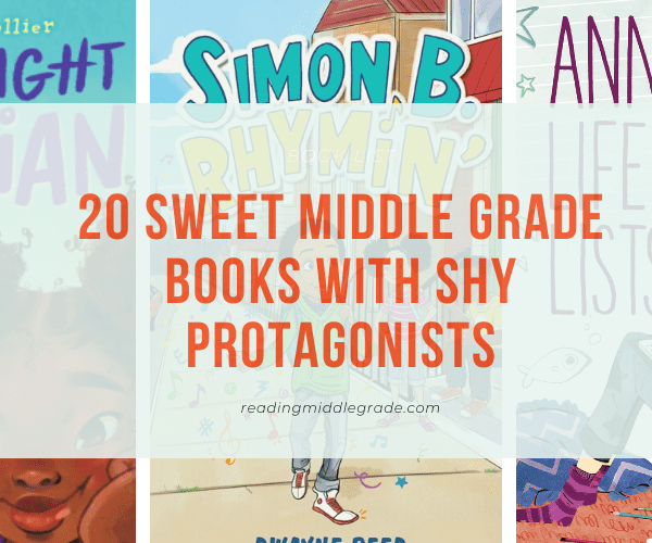20 Middle Grade Books with Shy Protagonists