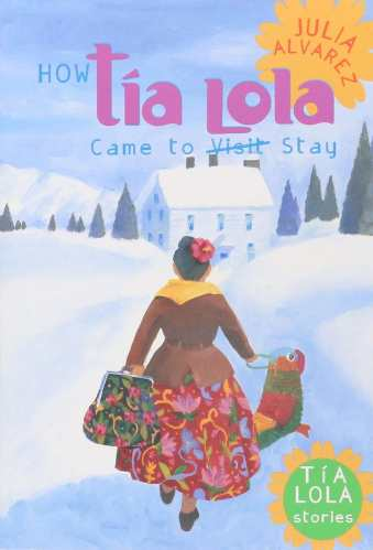 How Tía Lola Came to Stay - Best Middle-Grade Books About Divorce and Blended Families