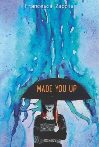 Made You Up - YA Books About Mental Illness