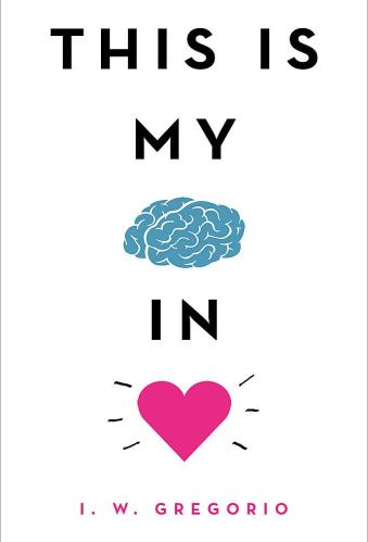 This Is My Brain in Love - YA Books About Mental Illness