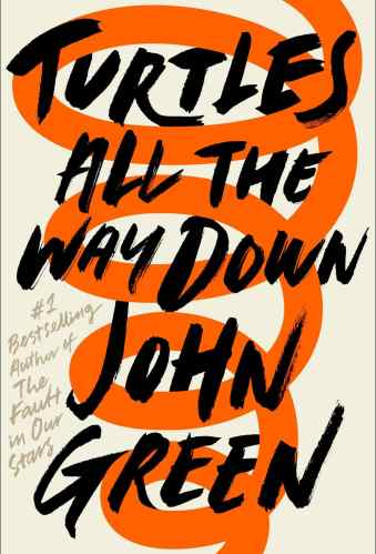Turtles All the Way Down - YA Books About Mental Illness