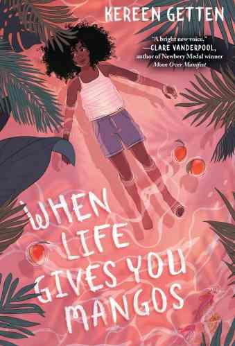 2020 Middle Grade Debut Novels - When Life Gives You Mangoes