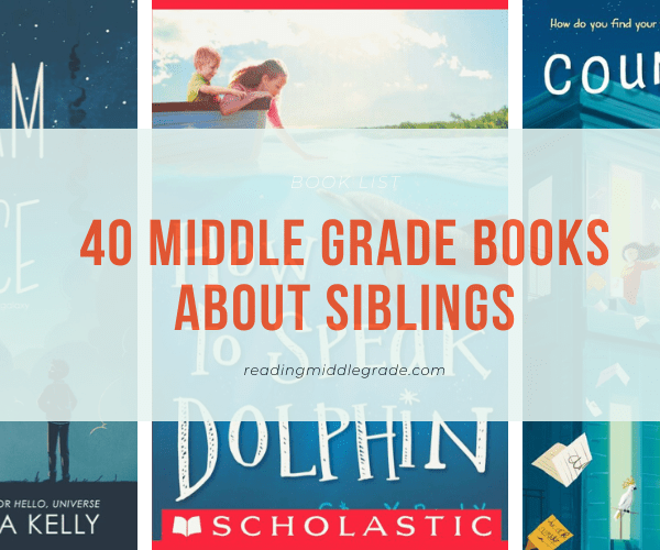 Middle Grade Books About Siblings (Brothers and Sisters Relationships)