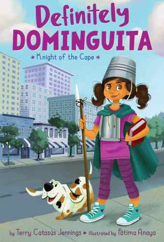 Definitely Dominguita: Knight of the Cape - Best Chapter Books for Third Graders