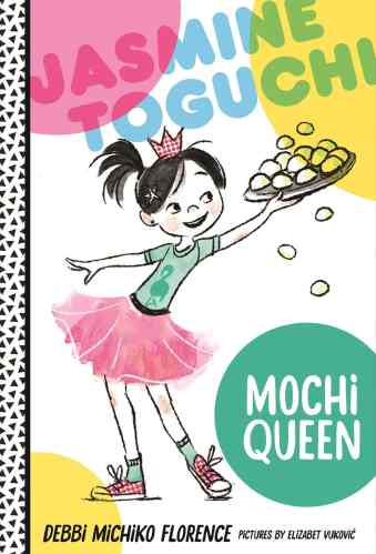 Jasmine Toguchi, Mochi Queen - Best Chapter Books for Third Graders