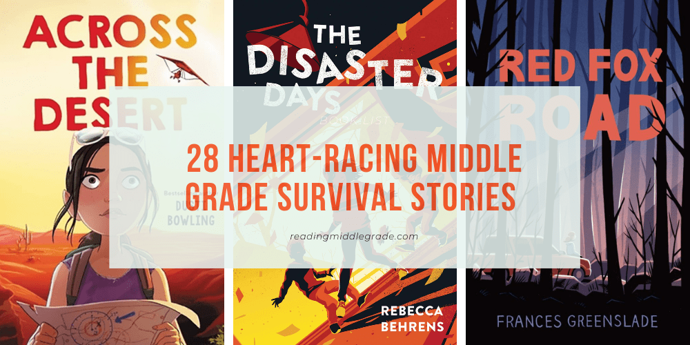 28 Heart-Racing Middle Grade Survival Stories