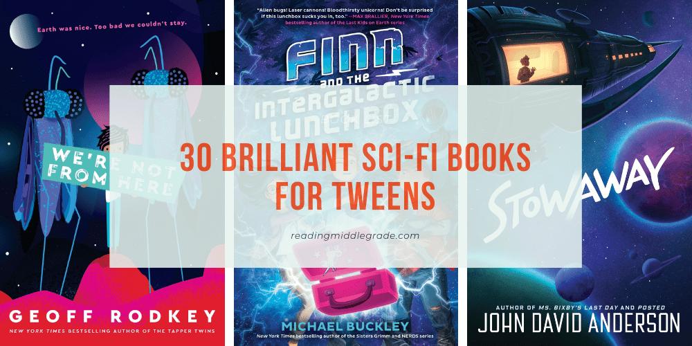 30 Brilliant Sci-Fi Books for Tweens