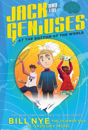 At the Bottom of the World: Jack and the Geniuses #1 - Best Middle Grade Science Fiction Books