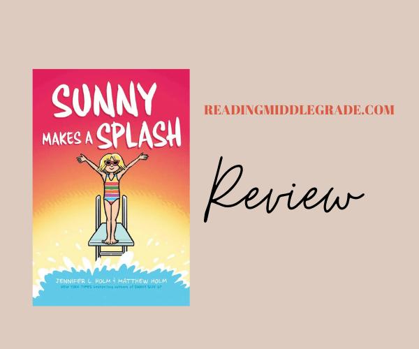 Graphic Novel Review | Sunny Makes a Splash (Sunny #4)