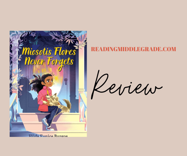 Review | Miosotis Flores Never Forgets