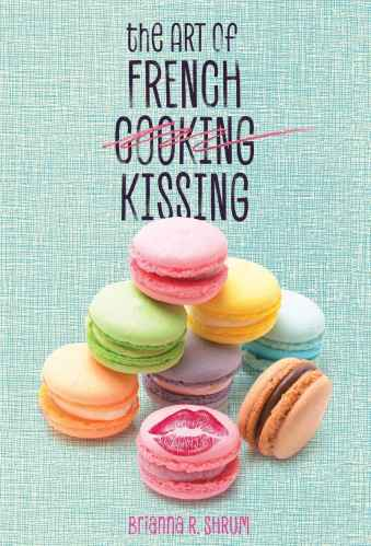 The Art of French Kissing - Best YA Books About Food