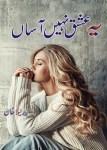 Yeh Ishq Nahi Asan Novel By Zarneela Khan Pdf