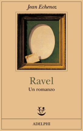 """Ravel"" de Jean Echenoz"