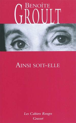 """Benoite Groult """"Ainsi soit-elle"""""""
