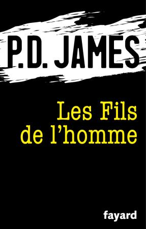 """PD James """"Les fils de l'homme"""""""