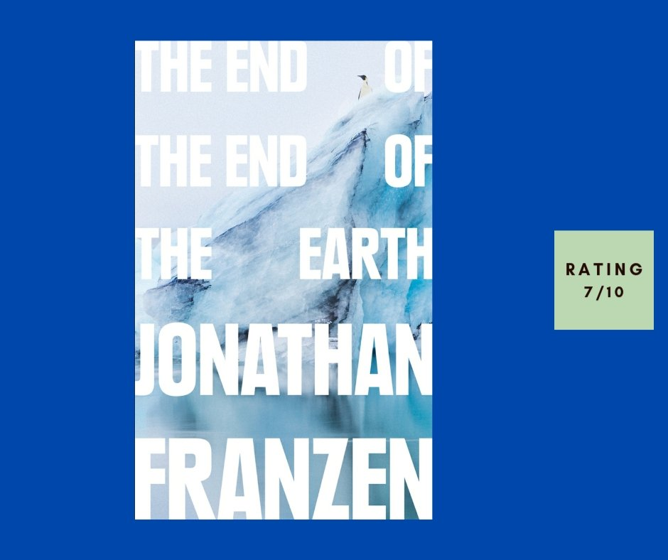 Jonathan Franzen The End of the End of the Earth review