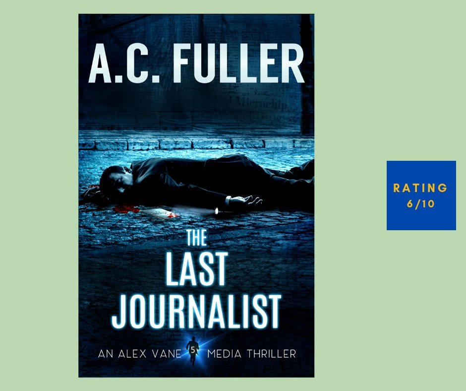 A.C. Fuller The Last Journalist review