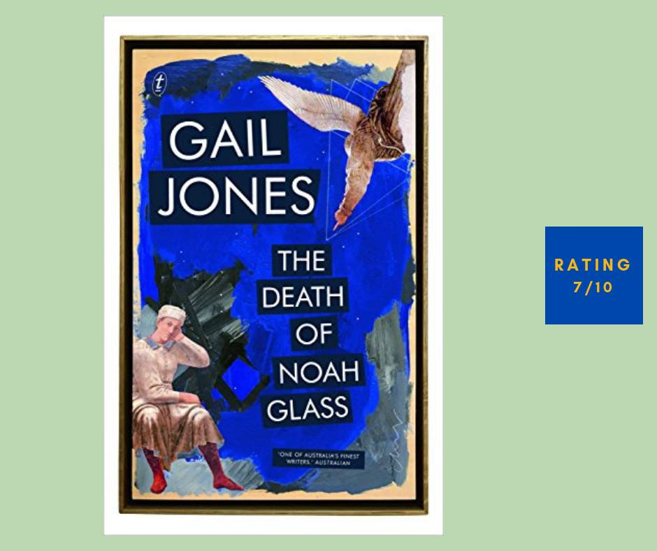 Gail Jones The Death of Noah Glass review