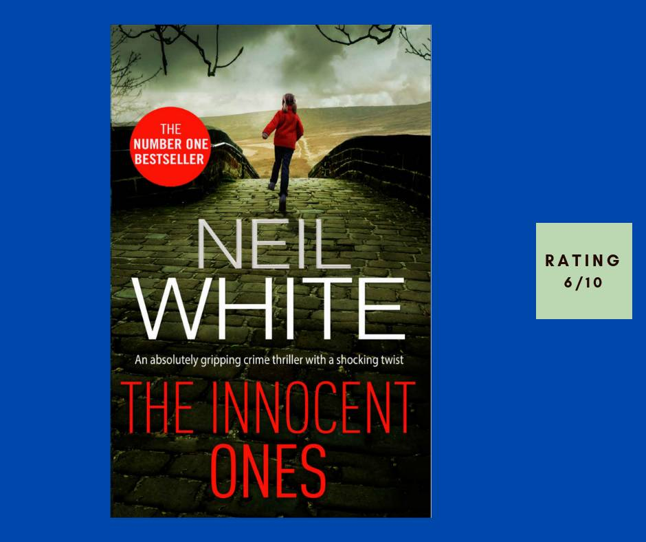 Neil White The Innocent Ones review