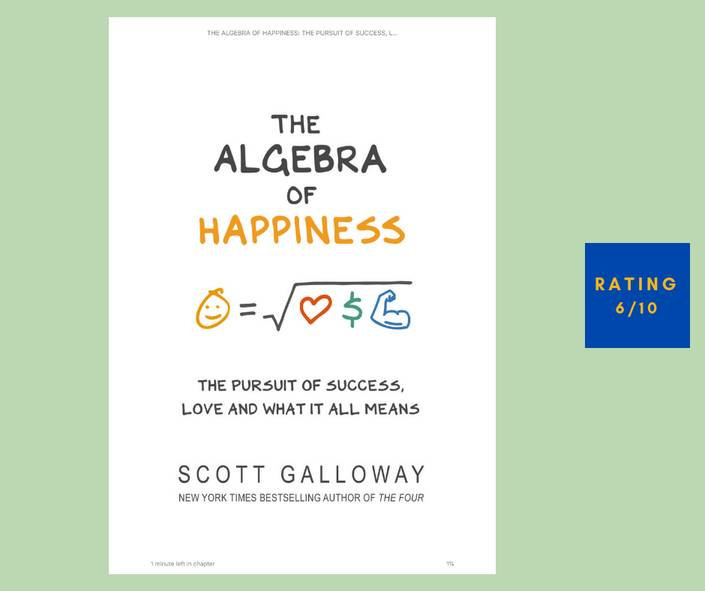Scott Galloway The Algebra of Happiness review