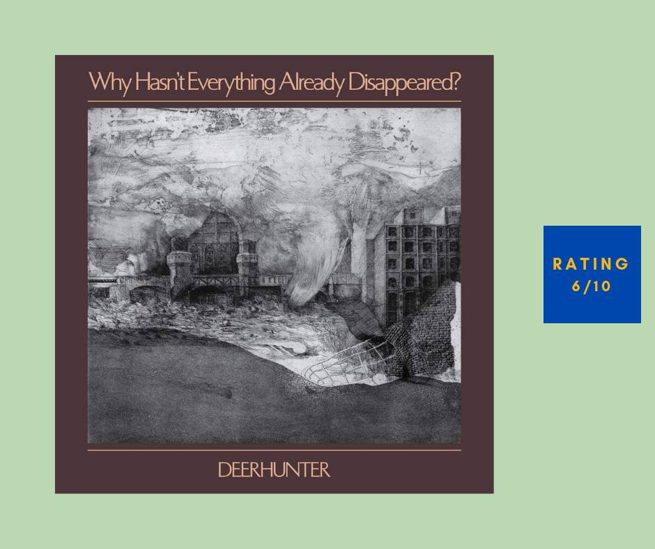 Deerhunter Why Hasn't Everything Already Disappeared review