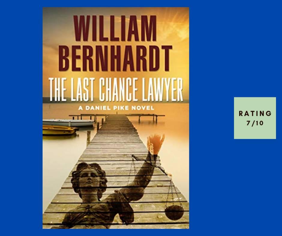 William Berhnhardt The Last Chance Lawyer by William Bernhardt