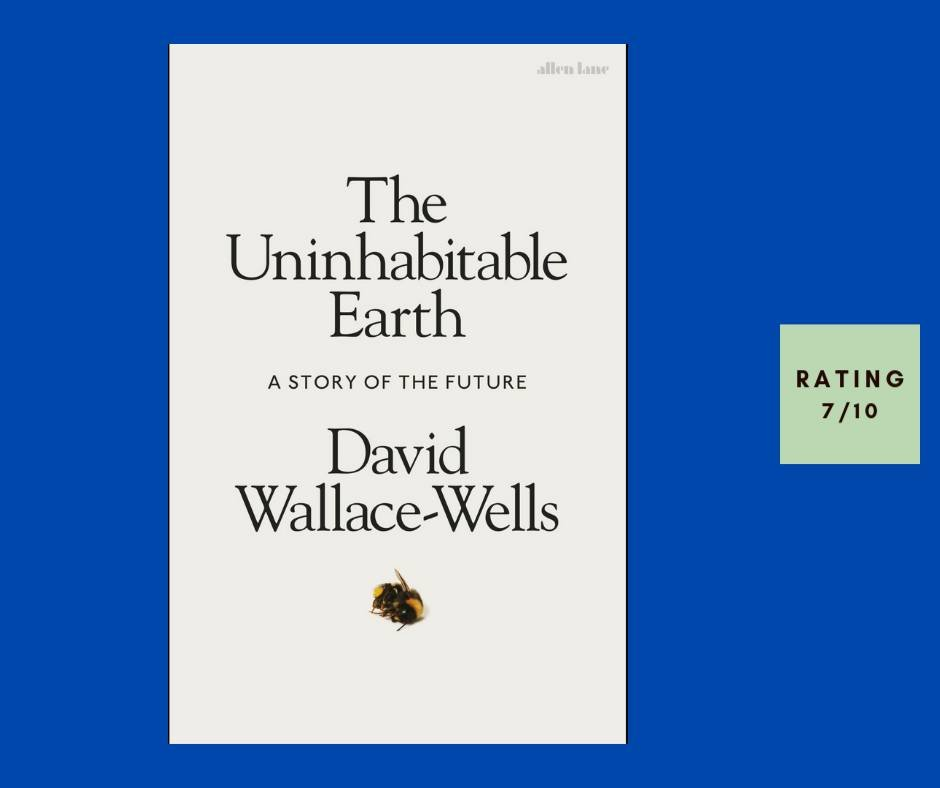 David Wallace-Wells The Uninhabitable Earth review