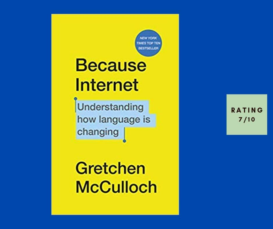 Gretchen McCulloch Because Internet review