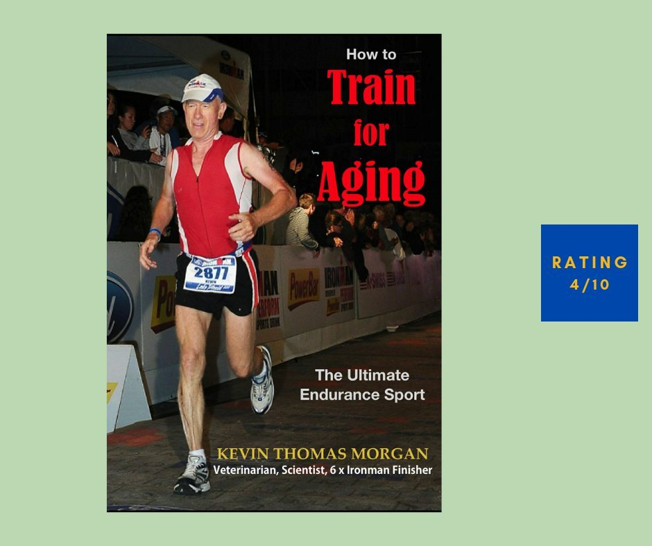 Kevin Thomas Morgan How to Train for Aging review