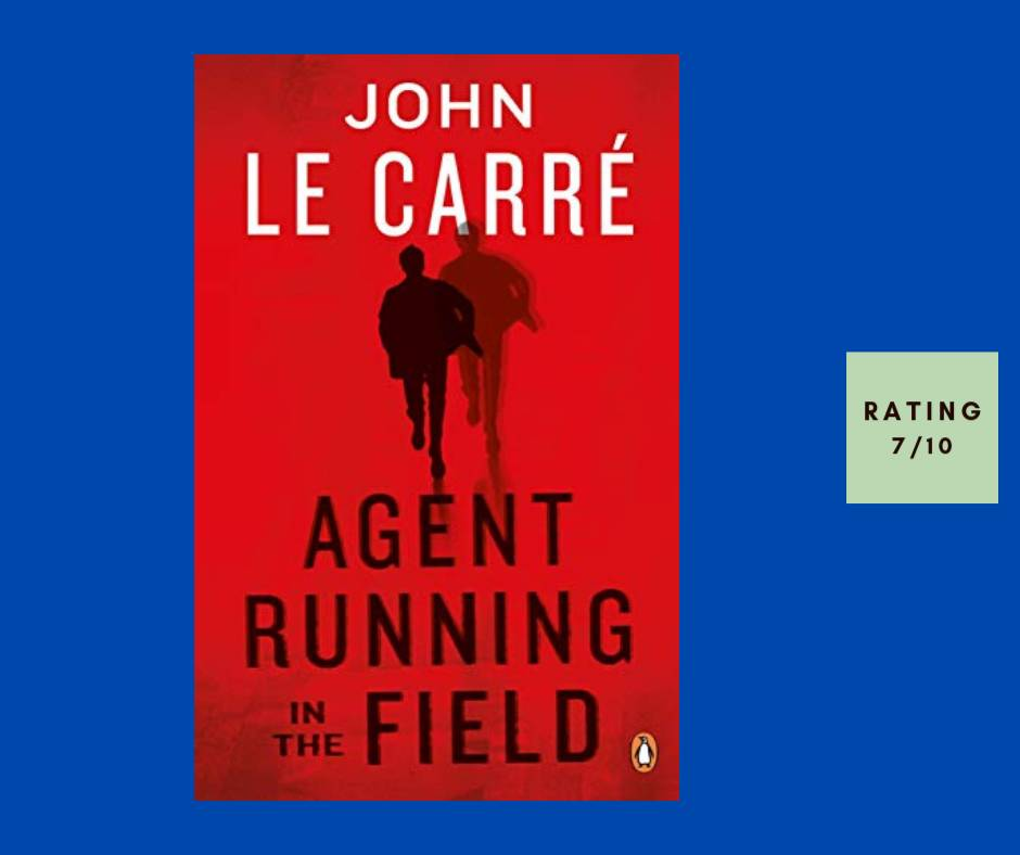 John Le Carre Agent Running in the Field review