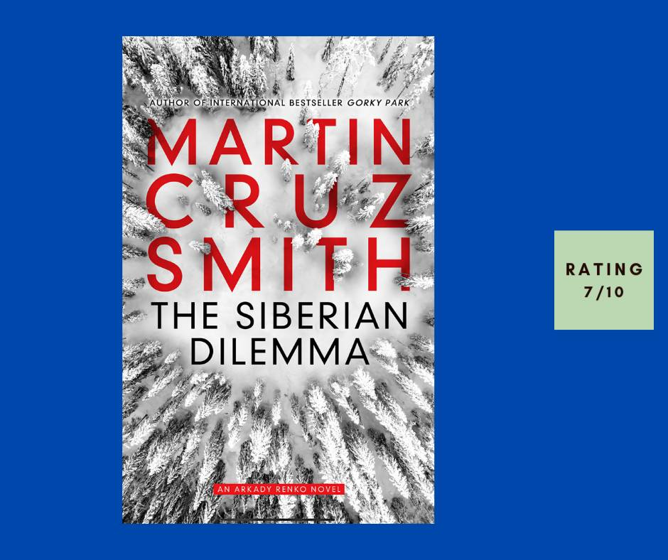 Martin Cruz Smith The Siberian Dilemma review