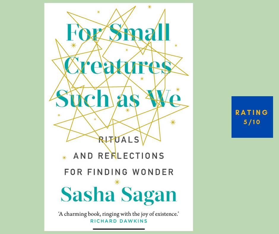 Sasha Sagan For Samll Creatures Such As We review
