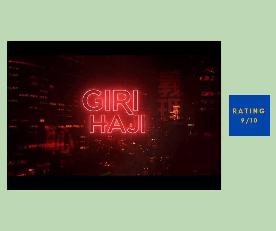 Giri/Haji review
