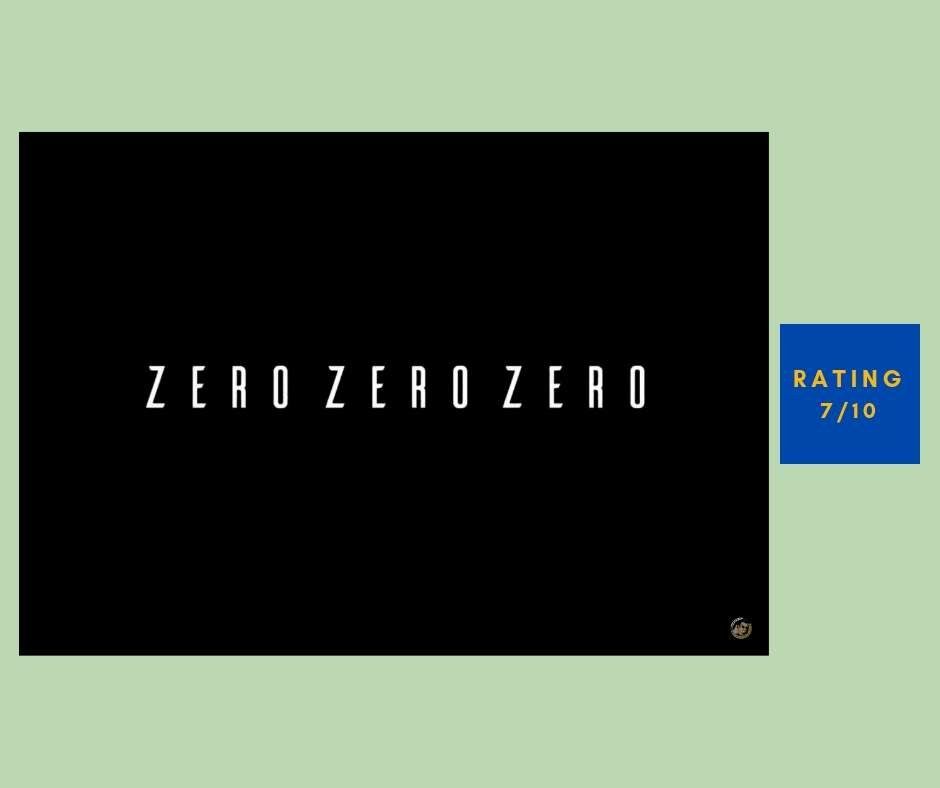 ZeroZeroZero review
