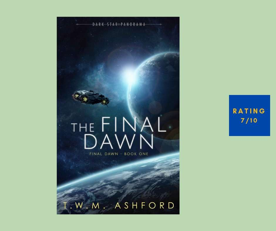 T. W. M. Ashford The Final Dawn review