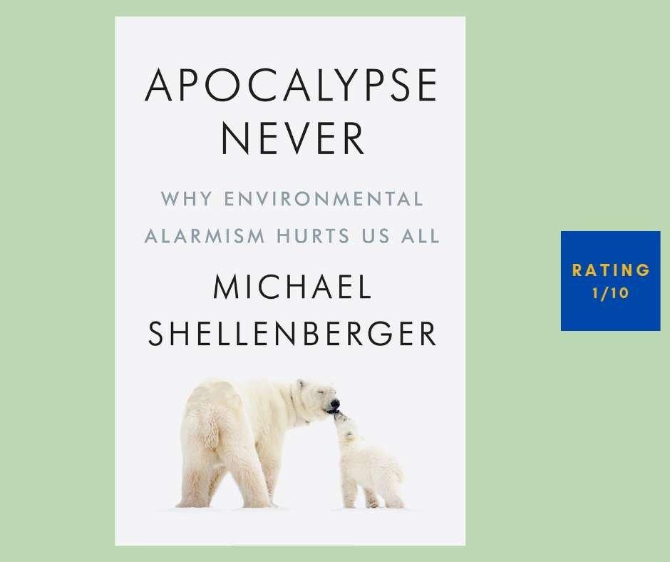 Michael Shellenberger Apocalypse Never review