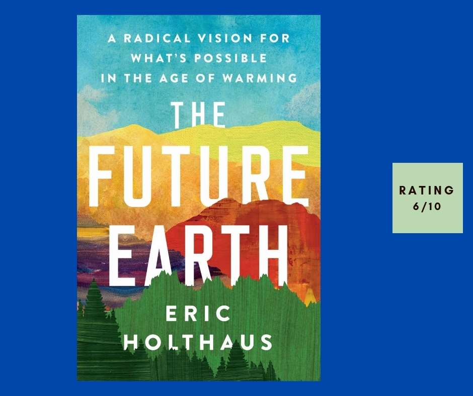 Eric Holthaus The Future Earth review