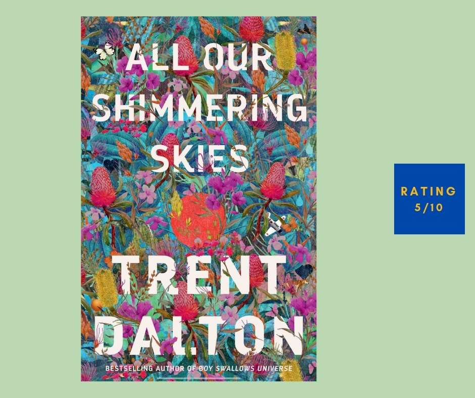 Trent Dalton All Our Shimmering Skies review