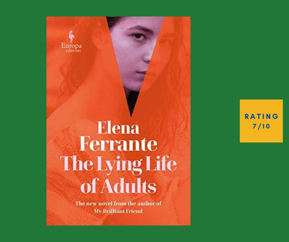 Elena Ferrante The Lying Life of Adults review