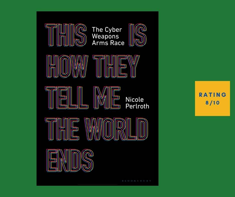 Nicole Perlroth This Is How They Tell Me the World Ends review