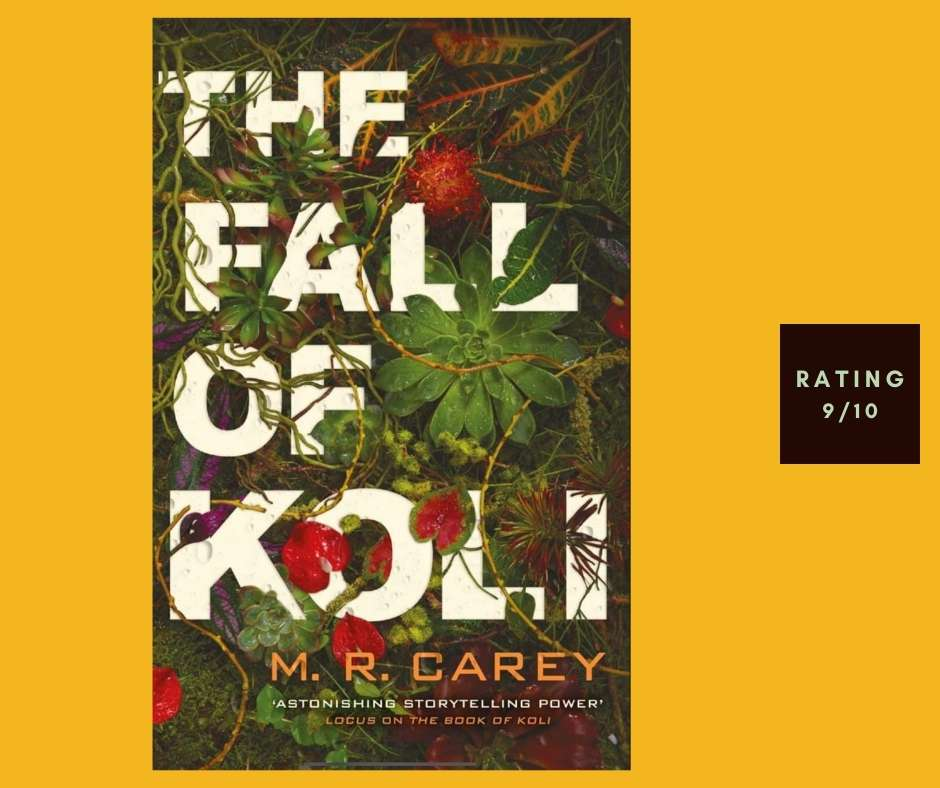 M. R. Carey The Fall of Koli review
