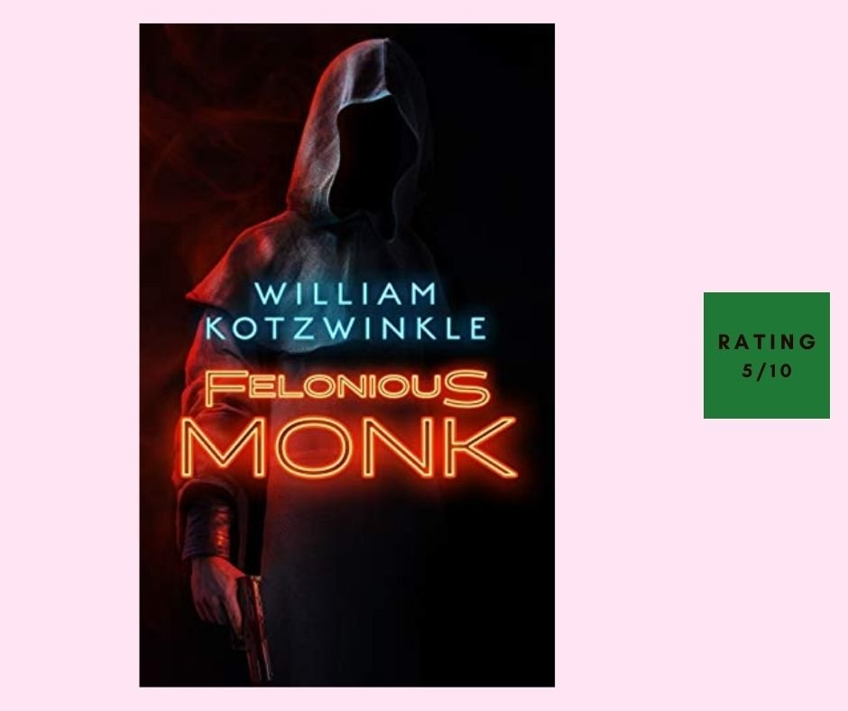 William Kotzwinkle Felonius Monk review