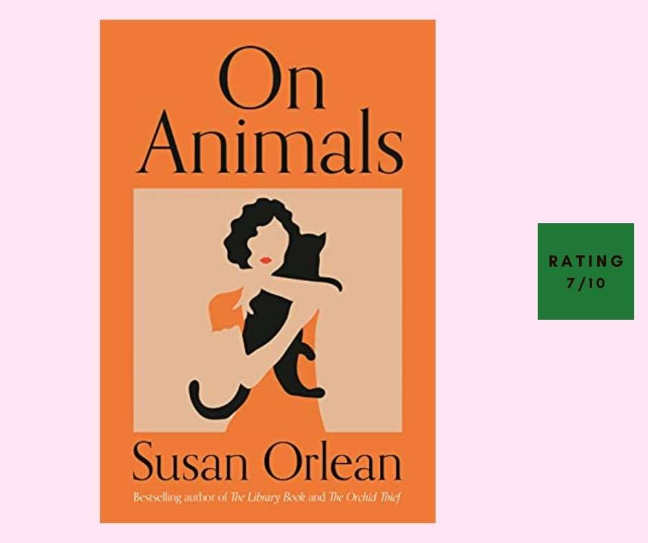 Susan Orlean On Animals review