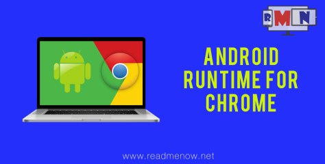 Android Runtime For Chrome.(Run Android Apps In Chrome)
