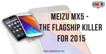 Meizu MX5 – The Flagship killer for 2015