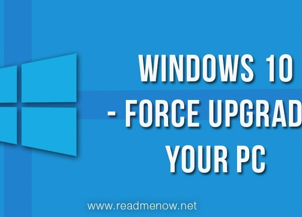 Windows 10 – Force upgrade your PC