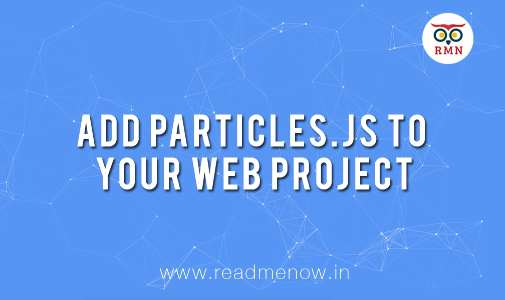Tutorial: Add particles js to your Web Project - ReadMeNow